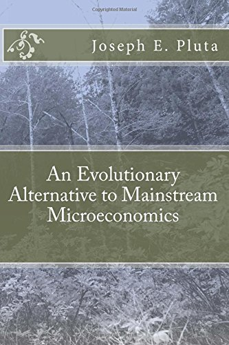 9781519290953: An Evolutionary Alternative to Mainstream Microeconomics