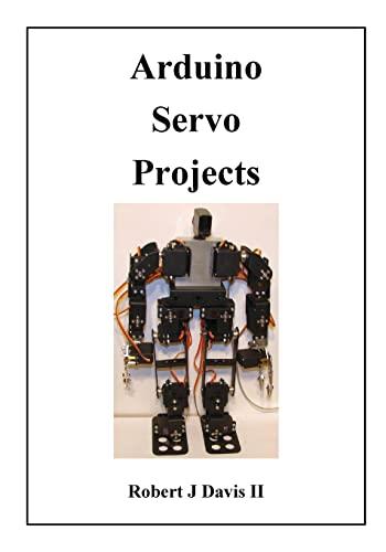 9781519291882: Arduino Servo Projects