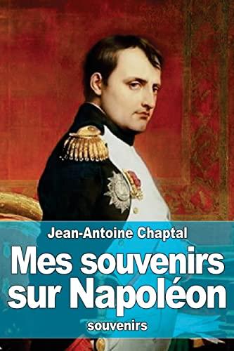 9781519292391: Mes souvenirs sur Napoléon (French Edition)