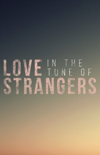 9781519294296: Love in the Tune of Strangers