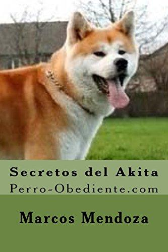 9781519295019: Secretos del Akita: Perro-Obediente.com (Spanish Edition)