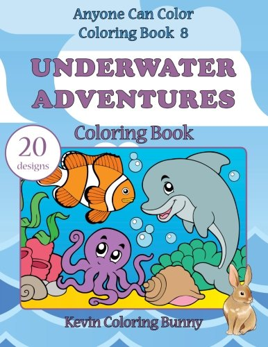 9781519295163: Underwater Adventures Coloring Book: 20 designs (Anyone Can Color Coloring Books) (Volume 8)