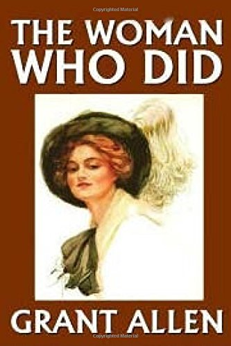 The Woman Who Did (Paperback): Grant Allen