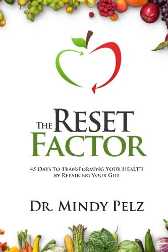 9781519299154: The Reset Factor: 45 Days to Transforming Your Health by Repairing Your Gut