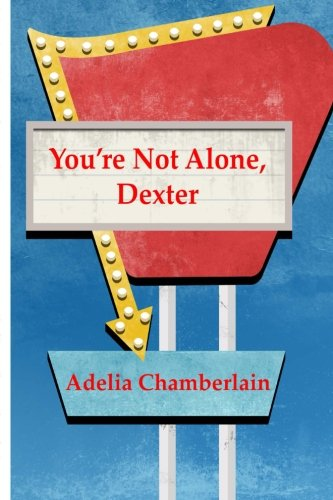 9781519299352: You're Not Alone, Dexter