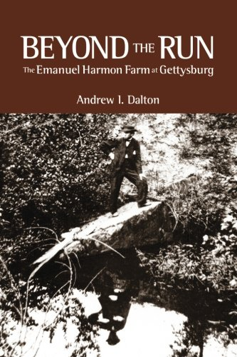 9781519302878: Beyond the Run: The Emanuel Harmon Farm at Gettysburg