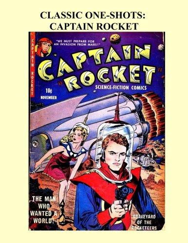 Classic One-Shots: Captain Rocket: Fantastic Single-Issue Golden: P. L. Publishing