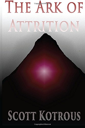 9781519304407: The Ark of Attrition (The Ark Series) (Volume 2)