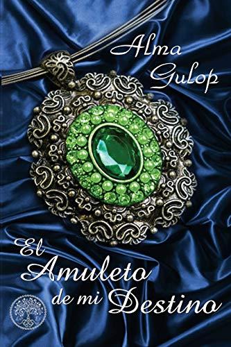 9781519308597: El amuleto de mi destino (Spanish Edition)