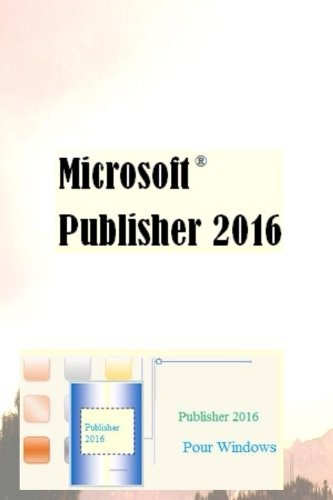 9781519309679: Microsoft Publisher 2016 (French Edition)