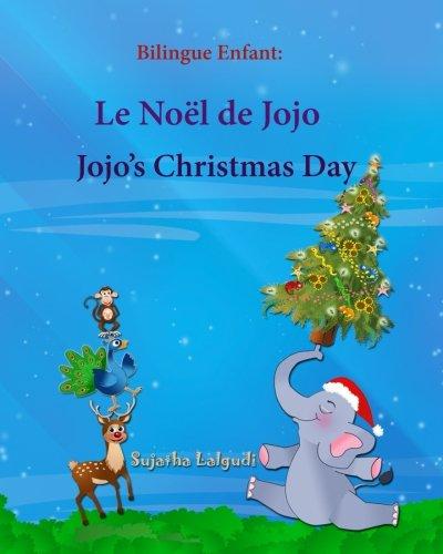 Bilingue Enfant: Jojo's Christmas day. Le Noel: Sujatha Lalgudi