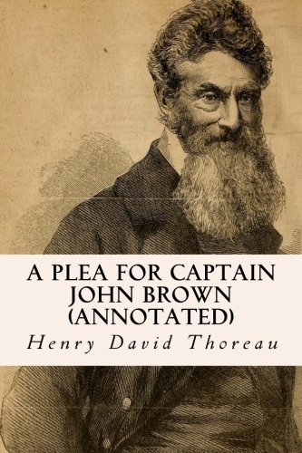 9781519309723: A Plea for Captain John Brown (annotated)