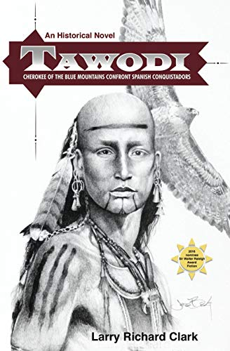 9781519310651: Tawodi: Cherokee of the Blue Mountains confront Spanish conquistadors