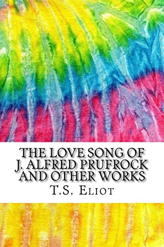 9781519313058: The Love Song of J. Alfred Prufrock and Other Works: Includes MLA Style Citations for Scholarly Secondary Sources, Peer-Reviewed Journal Articles and Critical Essays (Squid Ink Classics)