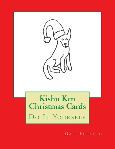 Kishu Ken Christmas Cards: Do It Yourself: Gail Forsyth