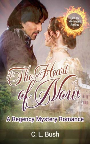 9781519313881: The Heart of Now: A Regency Mystery Romance (Fire In My Heart) (Volume 1)