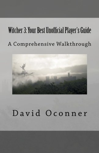 9781519314727: Witcher 3: Your Best Unofficial Player's Guide: A Comprehensive Walkthrough