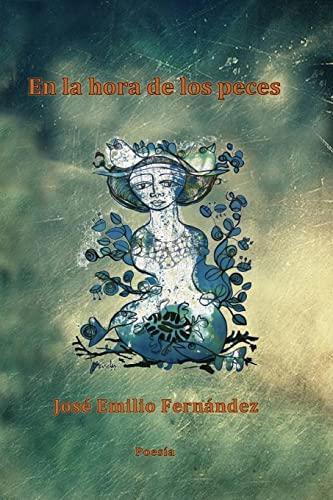 En La Hora de Los Peces (Paperback): Jose Emilio Fernandez