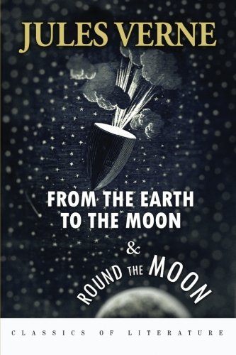 9781519315632: From the Earth to the Moon & Round the Moon: Illustrated