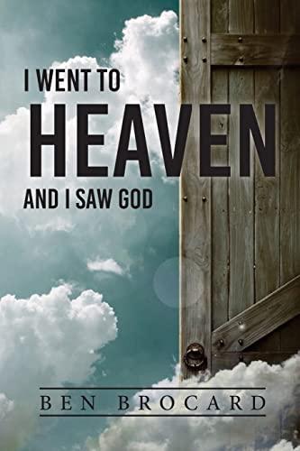 9781519315731: I Went to Heaven and I Saw God