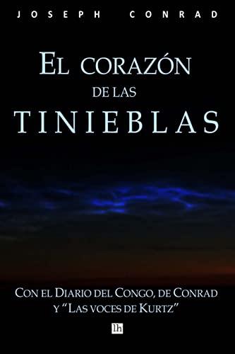 9781519316608: El corazon de las tinieblas, con el Diario del Congo de Conrad y Las voces de Kurtz (Spanish Edition)