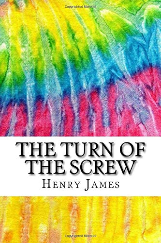 9781519316707: The Turn of the Screw: Includes MLA Style Citations for Scholarly Secondary Sources, Peer-Reviewed Journal Articles and Critical Essays (Squid Ink Classics)