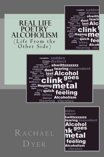 9781519317414: Real Life Poetry - Alcoholism: (Life From the Other Side) (Volume 1)