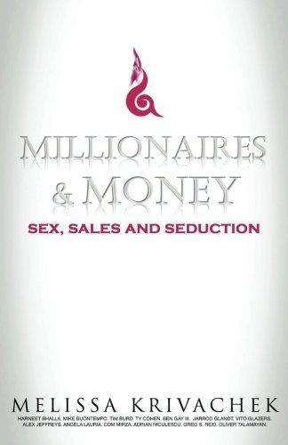9781519319593: Millionaires & Money: Sex, Sales and Seduction