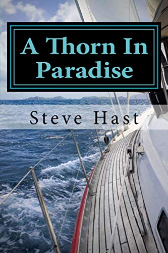 9781519319968: A Thorn In Paradise: The sub-culture of sailing, diving, and tourists in the Virgin Islands