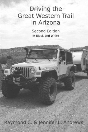 9781519320209: Driving the Great Western Trail in Arizona: An Off-road Travel Guide to the Great Western Trail in Arizona