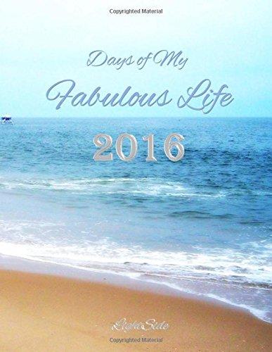 9781519323170: Days of My Fabulous Life 2016