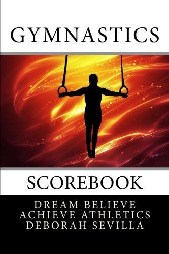 9781519326829: Gymnastics Scorebook: Boy's Edition (Red Flame Cover) (Dream Believe Achieve Athletics)