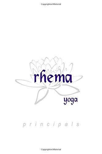 9781519328984: Rhema Yoga: Principals (Volume 1)