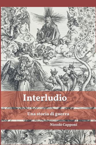 9781519331021: Interludio: Una storia di guerra (Italian Edition)