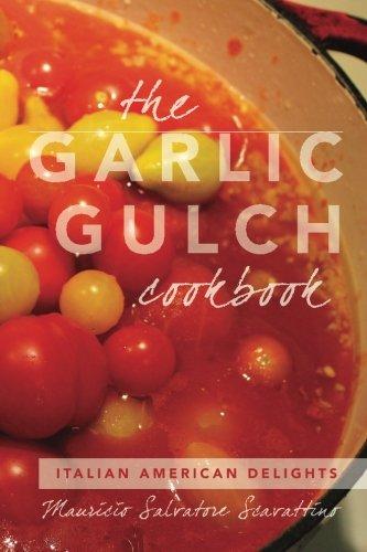 9781519331144: The Garlic Gulch Cookbook: Italian American Delights