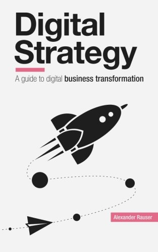 9781519331243: Digital Strategy: A Guide to Digital Business Transformation