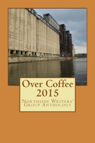 9781519334077: Over Coffee 2015: Northside Writers' Group Anthology