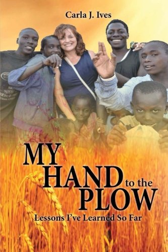 9781519338327: My Hand to the Plow
