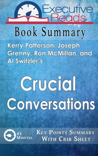 9781519339478: Book Summary: Crucial Conversations: 45 Minutes - Key Points Summary/Refresher with Crib Sheet Infographic