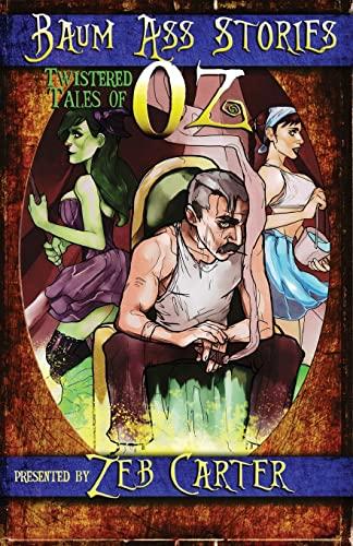 9781519340474: Baum Ass Stories: Twistered Tales of Oz (Volume 1)