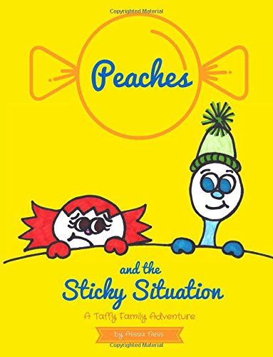 9781519340931: Peaches and the Sticky Situation: A Taffy Family Adventure