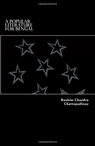 A Popular Literature for Bengal: Chattopadhyay, Bankim Chandra