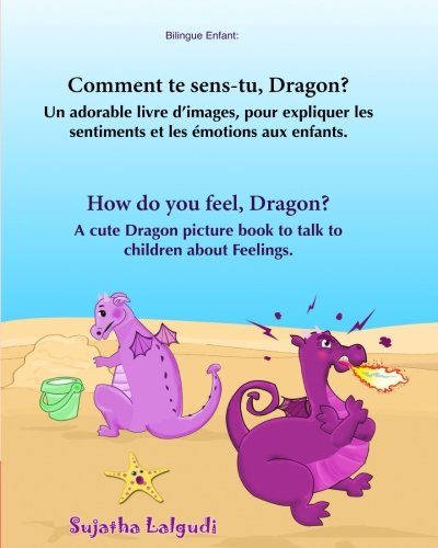Bilingue Enfant: Comment te sens-tu, Dragon. How: Sujatha Lalgudi