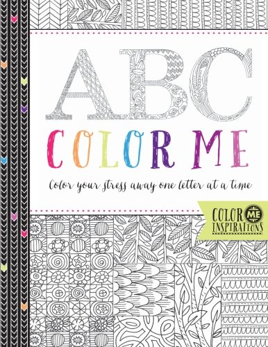 9781519348906: ABC Color Me: Color your stress away one letter at a time: Volume 1 (Color Me Inspirations)