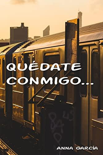 9781519350701: Quédate conmigo... (Spanish Edition)