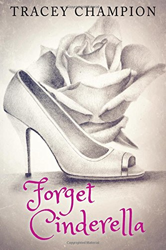 9781519350732: Forget Cinderella (True Loves Fairytale)