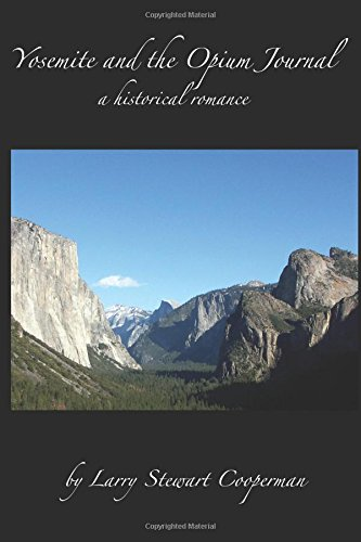 9781519351050: Yosemite and the Opium Journal: a historical romance