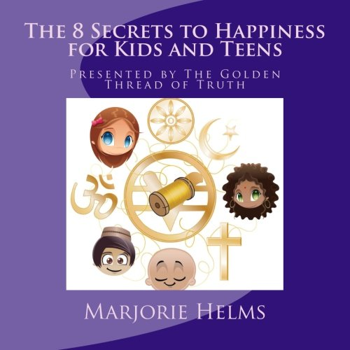 9781519351388: 'The 8 Secrets to Happiness' for Kids and Teens: Presented by The Golden Thread of Truth
