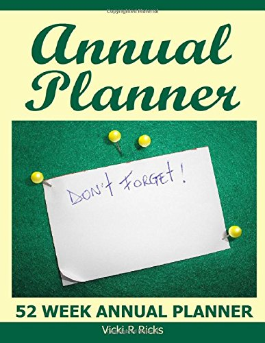 9781519351456: Annual Planner: 52 week planner to plan activities - Annual Planner for organizing for one full year
