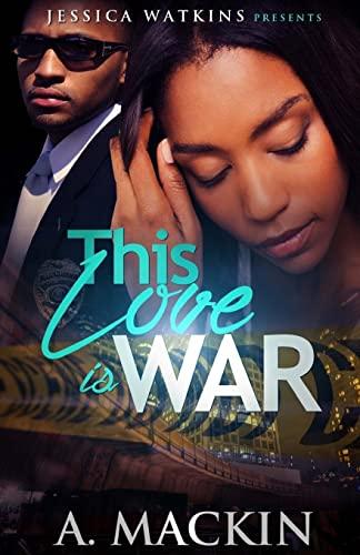 This Love Is War: A. Mackin